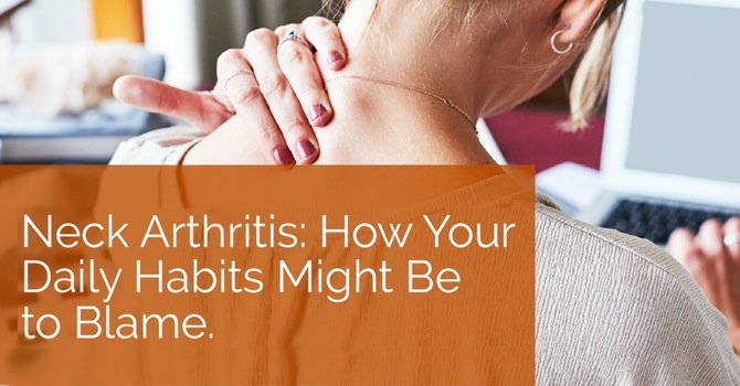 Neck Arthritis: How Your Daily Habits Might Be to Blame image