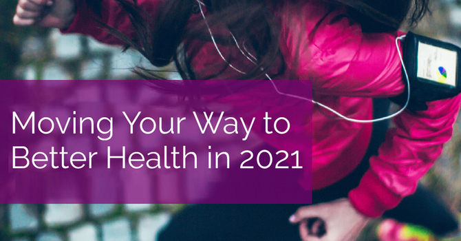 Moving Your Way to Better Health in 2021 image